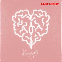 Last Night (Single) - Kennedy Rd.