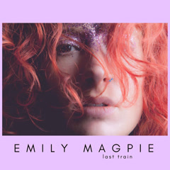 Last Train (Single) - Emily Magpie