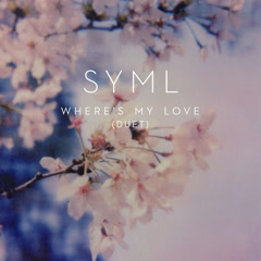 Where's My Love (Duet) - SYML, Lily Kershaw