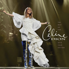The Best So Far...2018 Tour Edition - Celine Dion