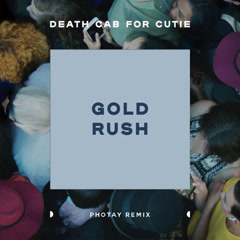 Gold Rush (Photay Remix) - Death Cab For Cutie
