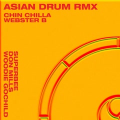 Asian Drum Remix (Single) - Chin Chilla, Webster B