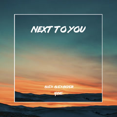 Next To You (Single) - Alex Alexander, Maye