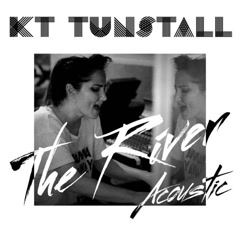 The River (Acoustic) - KT Tunstall