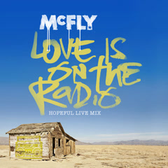 Love Is On The Radio (Hopeful Live Mix) - McFly