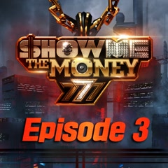 Show Me The Money 777 Episode 3 - Various Artists