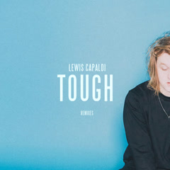 Tough (Remixes) - Lewis Capaldi