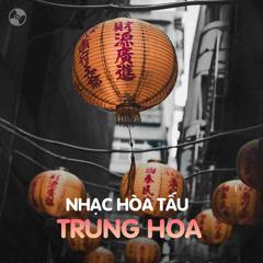 Nhạc Hòa Tấu Trung Hoa - Various Artists