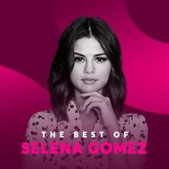 Những Bài Hát Hay Nhất Của Selena Gomez