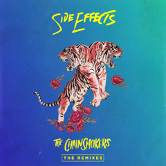 Side Effects (Remixes) - The Chainsmokers