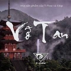 Vỡ Tan (Single) - VRT, T.Flow
