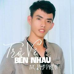 Trở Về Bên Nhau (Single) - NC Phi Phôn