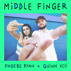 Middle Finger (Single) - Phoebe Ryan, Quinn XCII