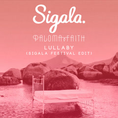 Lullaby (Sigala Festival Edit) - Sigala, Paloma Faith