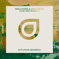 Is It Over (Remixes) - Disco Fries, Shanahan