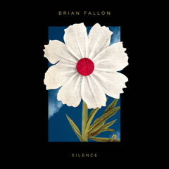 Silence (Single) - Brian Fallon