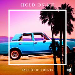Hold On Me (Farfetch'd Remix) - Lucas Estrada