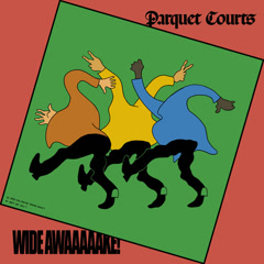 Wide Awake! (Single) - Parquet Courts