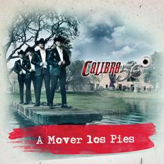 A Mover Los Pies - Calibre 50