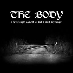I Have Fought Against It, But I Can't Any Longer. - The Body