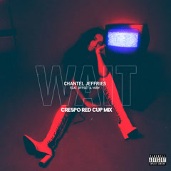 Wait (Respo Red Cup Remix) - Chantel Jeffries