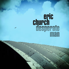 Bài hát Desperate Man - Eric Church