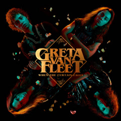 When The Curtain Falls (Single) - Greta Van Fleet