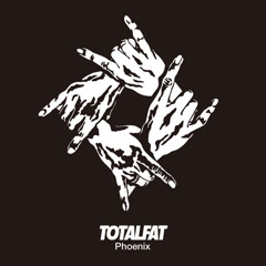Phoenix (Single) - TOTALFAT