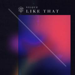 Like That (Single) - Silque