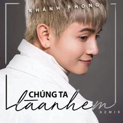Chúng Ta Là Anh Em (Single) - Khánh Phong