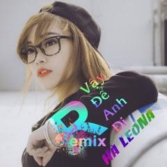 Vậy Để Anh Đi (Remix) (Single) - Hà LeoNa
