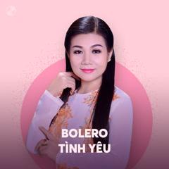 Bolero Tình Yêu - Tuyệt Phẩm Bolero - Various Artists