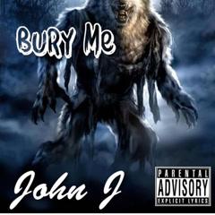 Bury Me (Single) - John J