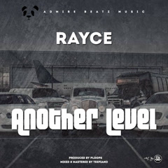 Another Level (Single) - Rayce