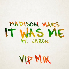 It Was Me (VIP Mix) - Madison Mars