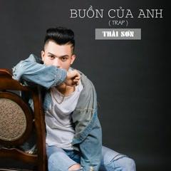 Buồn Của Anh (Remix) (Single) - Thái Sơn