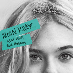 Moon River (Single) - A$AP Ferg, Elle Fanning