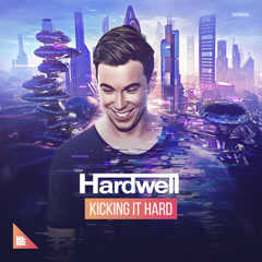 Kicking It Hard (Single) - Hardwell