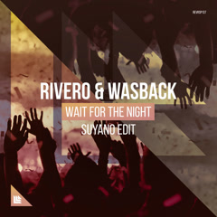 Wait For The Night (Suyano Edit)