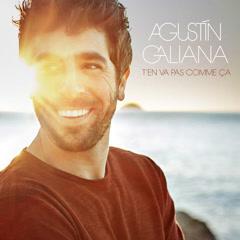 T'en Va Pas Comme Ca (Single) - Agustín Galiana