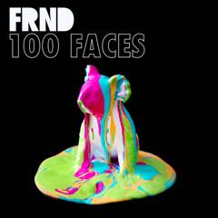 100 Faces (Single) - FRND