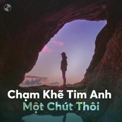 Chạm Khẽ Tim Anh Một Chút Thôi - Various Artists