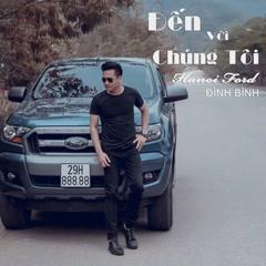 Đến Với Chúng Tôi Hà Nội Ford (Single)