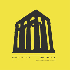 Motorola (Max Chapman Remix) - Gorgon City