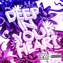 Deep In Your Heart (Single) - Alex Ross, FUTURECLUB