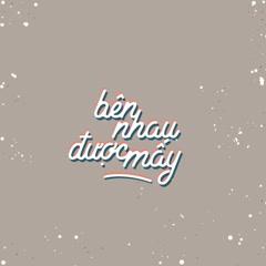 Bên Nhau Được Mấy (Single) - Huy Le