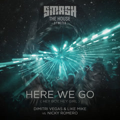 Here We Go (Hey Boy, Hey Girl) (Single) - Dimitri Vegas, Like Mike, Nicky Romero