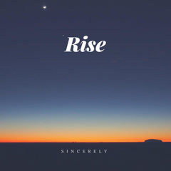 Rise (Single) - Sincerely