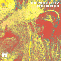 Go For Gold (Single) - The Potbelleez