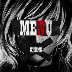 MENU (Single) - KHÙNG